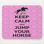 Keep Calm & Jump Your Horse Mouse Pad