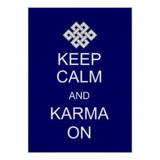 Keep Calm Karma Poster