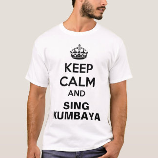 Keep Calm Kumbaya Shirt