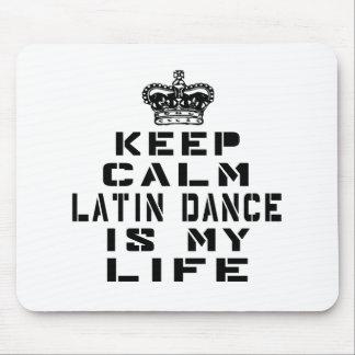 Keep calm Latin dance is my life Mouse Pad