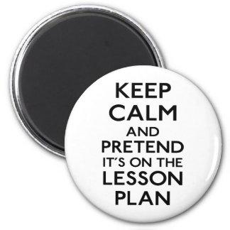 Keep Calm Lesson Plan 6 Cm Round Magnet
