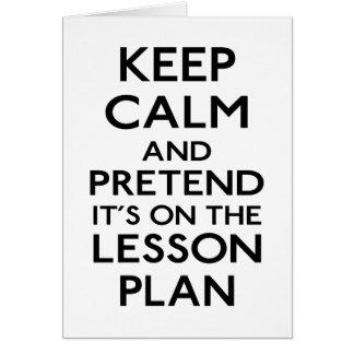 Keep Calm Lesson Plan Greeting Card