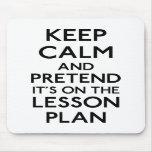Keep Calm Lesson Plan Mousepad