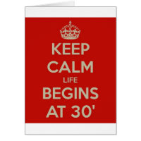 Keep calm life begins at 30 birthday card