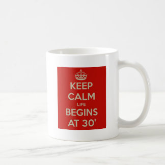 Keep calm life begins at 30 coffee mug