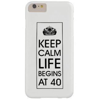 Keep Calm Life Begins at 40 Barely There iPhone 6 Plus Case