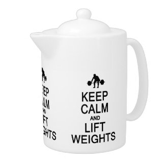 Keep Calm & Lift Weights teapot