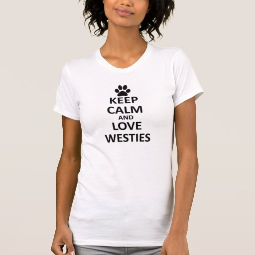 Keep calm love westies shirts