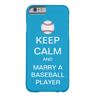 KEEP CALM Marry A Baseball Player iPhone 6 case Barely There iPhone 6 Case