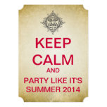 KEEP CALM Mayan Summer 2014 Ticket Style Invite 13 Cm X 18 Cm Invitation Card