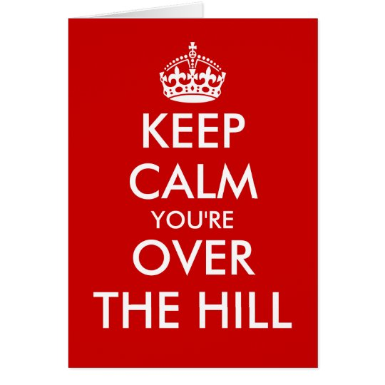 Keep calm men over the hill Birthday greeting card