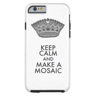 Keep Calm Mosaic Artist Tough iPhone 6 Case
