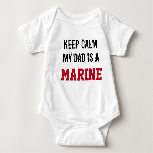 Keep Calm My Dad is a MARINE Baby Bodysuit