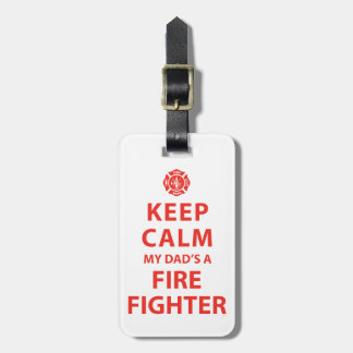 KEEP CALM MY DAD'S A FIREFIGHTER LUGGAGE TAG
