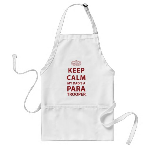 KEEP CALM MY DAD'S  A PARATROOPER APRON