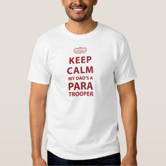 KEEP CALM MY DAD'S  A PARATROOPER T-SHIRT