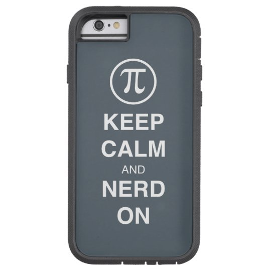 Keep Calm & Nerd On Pi Symbol Tough Xtreme iPhone 6 Case