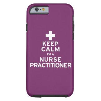 Keep Calm Nurse Practitioner Tough iPhone 6 Case