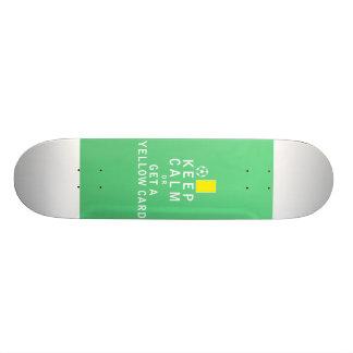 Keep Calm or Get a Yellow Card Skate Deck