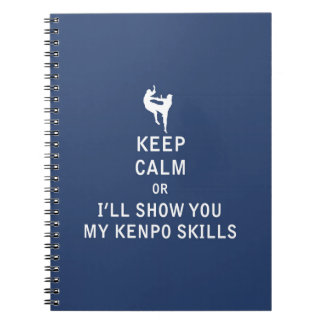 Keep Calm or i'll Show You My Kenpo Skills Spiral Notebooks