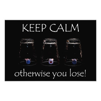 Keep calm otherwise you lose photographic print