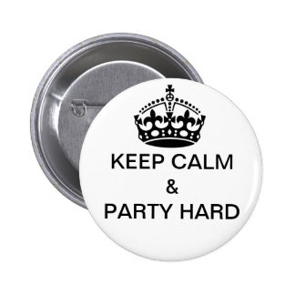 keep calm & party hard badges buttons birthday