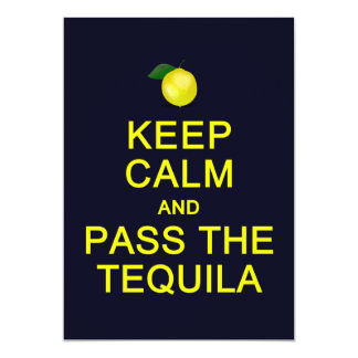 Keep Calm & Pass the Tequila card, customize Personalized Invitation