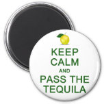 Keep Calm & Pass The Tequila magnet
