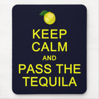 Keep Calm & Pass The Tequila mousepad