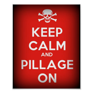 Keep Calm Pillage On Pirate Poster