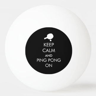 Keep Calm Ping Pong On Ping Pong Ball