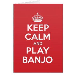 Keep Calm Play Banjo Greeting Note Card