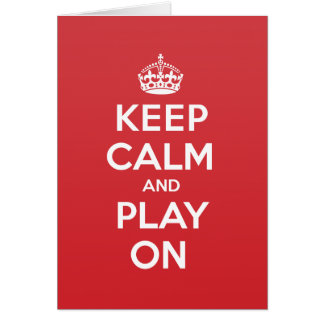 Keep Calm Play Greeting Note Card