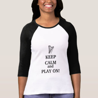 KEEP CALM & PLAY ON T-shirt