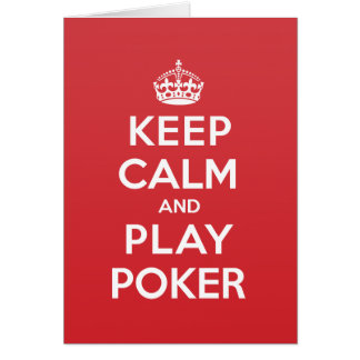 Keep Calm Play Poker Greeting Note Card