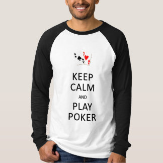 KEEP CALM & PLAY POKER shirt - choose style, color