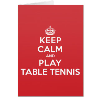 Keep Calm Play Table Tennis Greeting Note Card