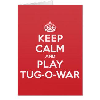 Keep Calm Play Tug-O-War Greeting Note Card