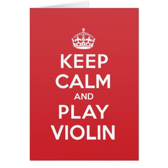Keep Calm Play Violin Greeting Note Card