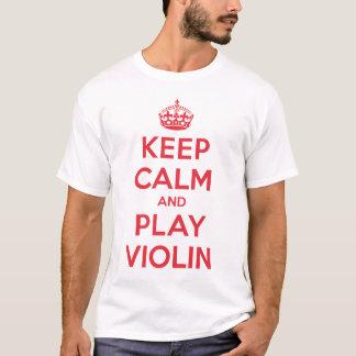 Keep Calm Play Violin Shirt
