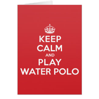 Keep Calm Play Water Polo Greeting Note Card