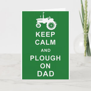 Keep Calm Plough On Dad Fathers Day Birthday Card