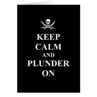 Keep calm & plunder on card