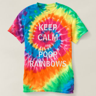 Keep Calm & POOP Rainbows Tie Dye T Shirt