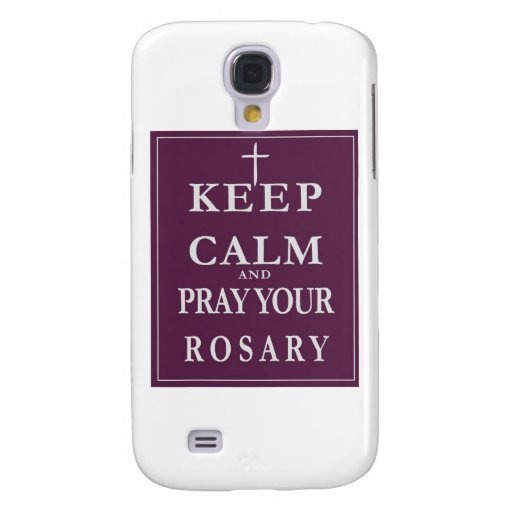Keep Calm & Pray Your Rosary Samsung Galaxy S4 Case