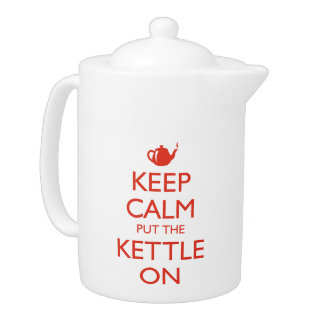 Keep Calm put the Kettle on Teapot