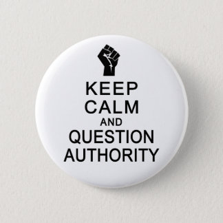 Keep Calm & Question Authority button