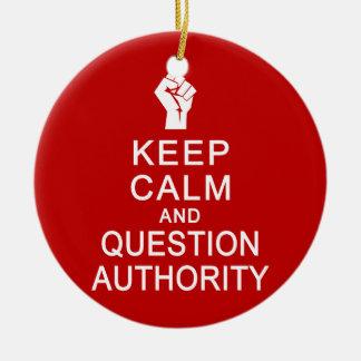 Keep Calm & Question Authority ornament, customize Round Ceramic Decoration