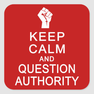 Keep Calm & Question Authority stickers