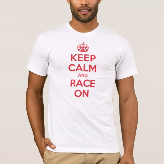 Keep Calm Race T-Shirt